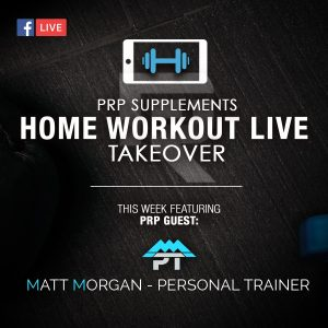 PRP Supplements Home Workout Take Over – Matt Morgan