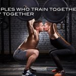Couples Who Train Together, Stay Together - Reasons why you should consider working out with your better half